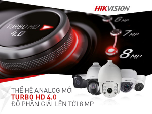 Giới thiệu sản phẩm camera công nghệ mới Hikvision Turbo HD 4.0
